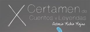 X Certamen de Cuentos y Leyendas Antonio Rubio Rojas