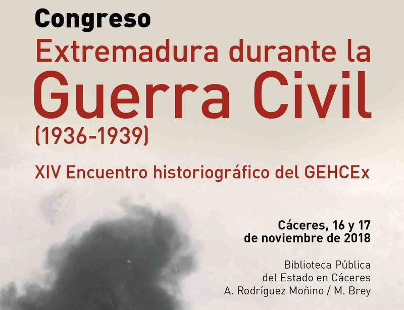 El Grupo de Estudios sobre la Historia Contemporánea de Extremadura (GEHCEx) organiza el Congreso ''Extremadura durante la Guerra Civil (1936-1939)''