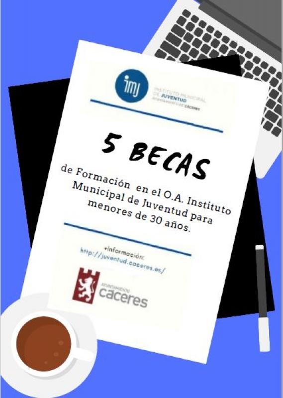 5 Becas de Formación para el Organismo Autónomo Instituto Municipal de Juventud del Ayuntamiento de Cáceres